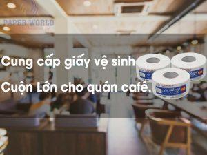 Giấy vệ sinh cuộn lớn cho quán café