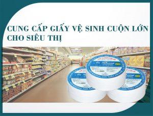 Cung cấp giây vệ sinh cuộn lớn cho siêu thị