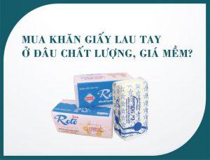Mua khăn giấy lau tay chất lượng giá rẻ tại Paper.vn