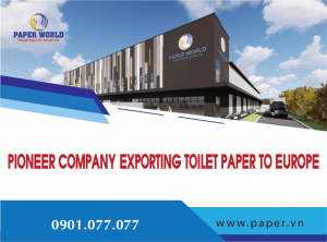 Pioneer company exporting toilet paper to Europe