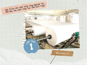 Nhà máy sản xuất giấy công nghiệp tại Thế Giới Giấy