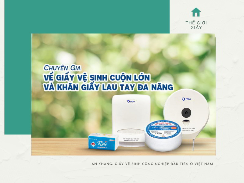 Thế Giới Giấy - chuyên gia giấy vệ sinh công nghiệp đầu tiên ở Việt Nam
